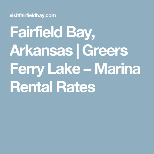 Fairfield Bay, Arkansas   Greers Ferry Lake –   Marina Rental Rates