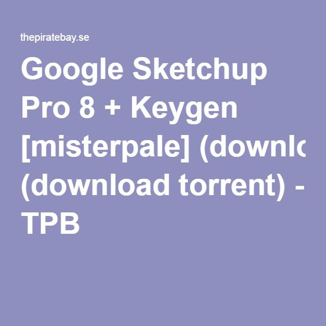 Google Sketchup Pro 8 + Keygen [misterpale] (download torrent) - TPB