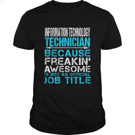 INFORMATION-TECHNOLOGY-TECHNICIAN - #t shirts #funny shirts. MORE INFO => https://www.sunfrog.com/LifeStyle/INFORMATION-TECHNOLOGY-TECHNICIAN-147098040-Black-Guys.html?60505