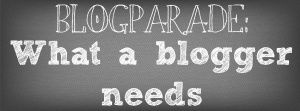 Blogparade- What a Blogger needs - Fräulein Musters Welt