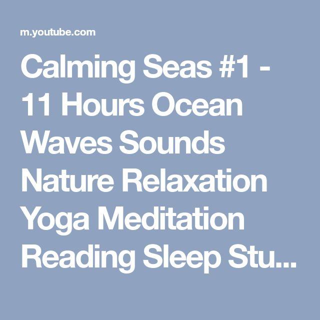 Calming Seas #1 - 11 Hours Ocean Waves Sounds Nature Relaxation Yoga Meditation Reading Sleep Study - YouTube