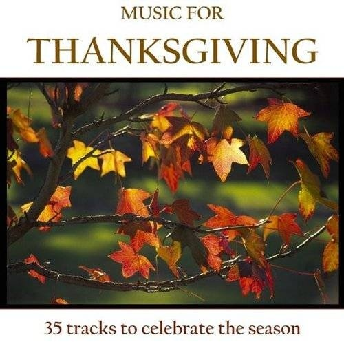 Set The Mood For Everything: Thanksgiving Music - Set The Mood