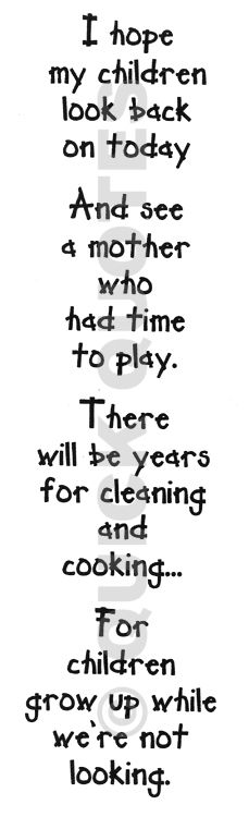 Definitely need to keep this in mind. Although I will still keep my house clean, I will just play with my kid first.