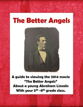 A guide to viewing the 2014 movie The Better Angels about a young Abraham…