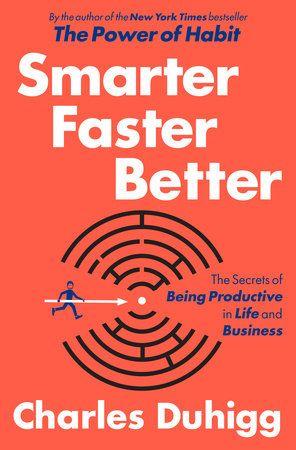 Smarter Faster Better by Charles Duhigg   PenguinRandomHouse.com Amazing book I had to share from Penguin Random House