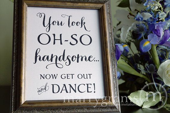 Wedding Bathroom Sign - You Look Oh So Handsome.. Now Get Out and DANCE- Wedding Reception Signage -Toiletries Sign - Numbers SS02 on Etsy, $11.17 AUD