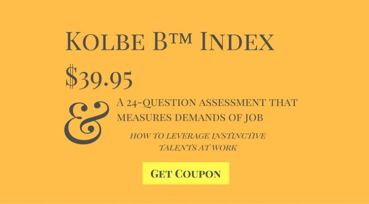 Kolbe B™ Index $39.95 A 24-question psychological assessment test that measures how an employee views the functional demands of specific position. Comparing a Kolbe B Index with the employee's A Index result yields insights into how to leverage ratio with instinctive types of talent at work. http://www.kolbe.com/?kapcode=675&entry_redirect=10