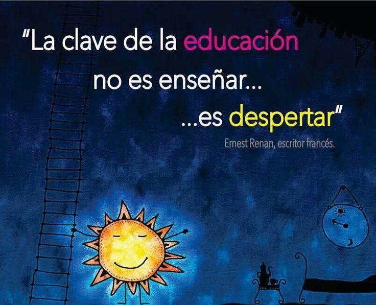 """""""La clave de la educación no es enseñar... es despertar"""" #education"""