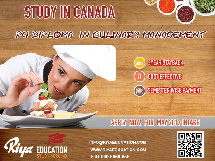 Looking for culinary courses abroad?  Study PG Diploma in Culinary Management in Canada. Apply now for May 2017 intake!!! For more details get in touch with us http://riyaeducation.com/contact/