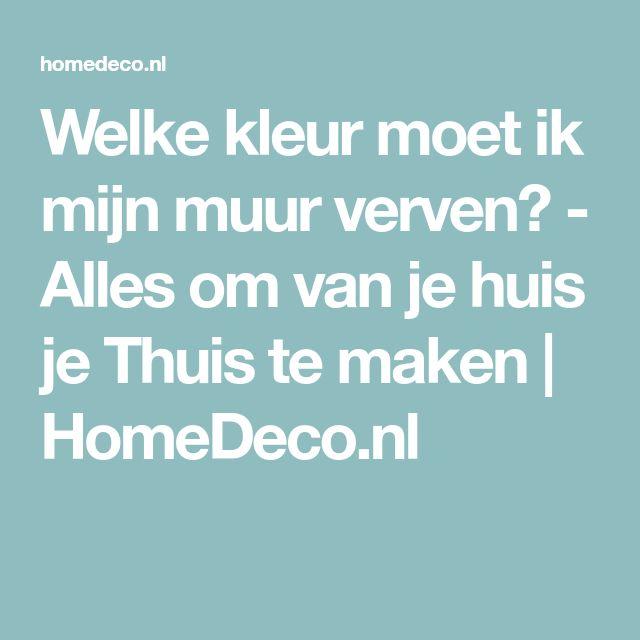 Welke kleur moet ik mijn muur verven? - Alles om van je huis je Thuis te maken | HomeDeco.nl