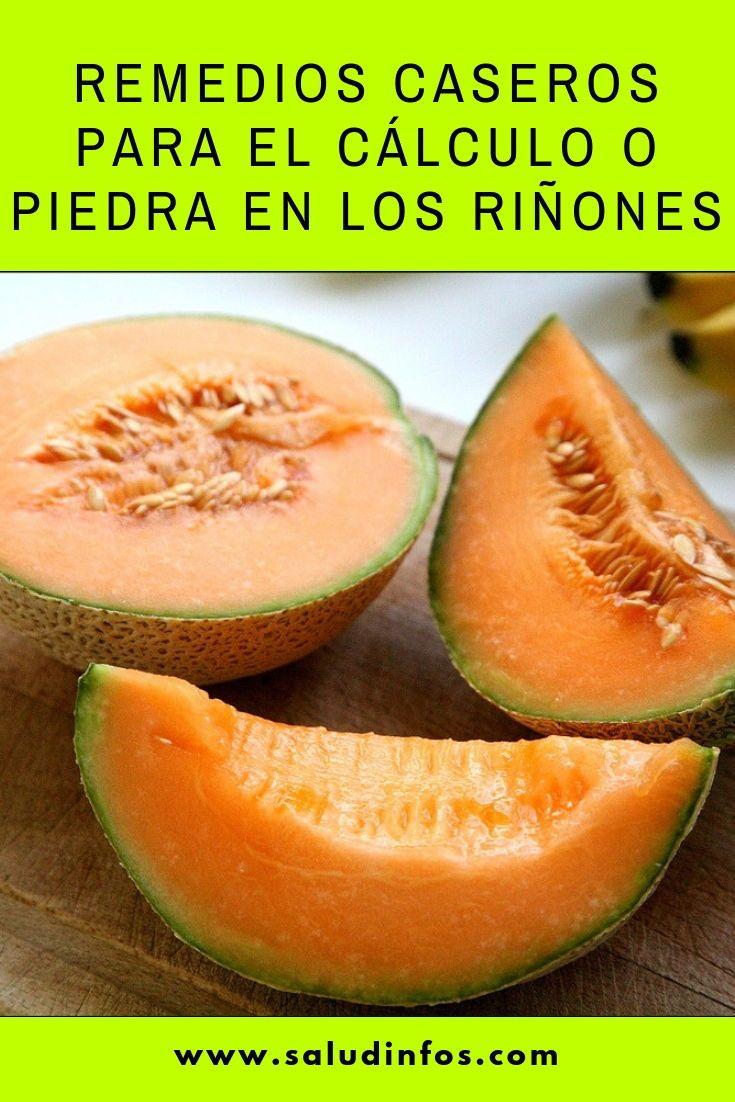 Remedios Caseros Para El Cálculo O Piedra En Los Riñones Cálculo Piedra Riñones Fruit Food Cantaloupe