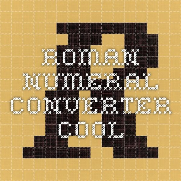 Roman Numeral converter - cool