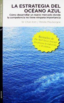 La Estrategia del Oceano Azul  – January 1, 2008 by W. Chan Kim, Renee Mauborgne