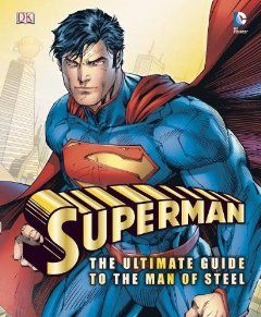 Superman: The Ultimate Guide to the Man of Steel by Daniel Wallace. $13.73. Publisher: DK CHILDREN (April 29, 2013). Publication: April 29, 2013. 200 pages. Author: Daniel Wallace