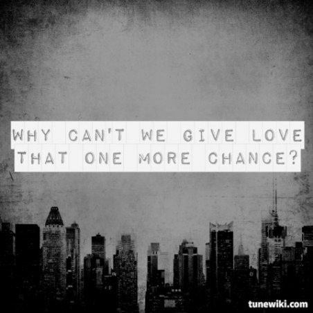 GIVE LOVE, GIVE LOVE, GIVE LOVE...one more chance. One of my favorite all times songs!