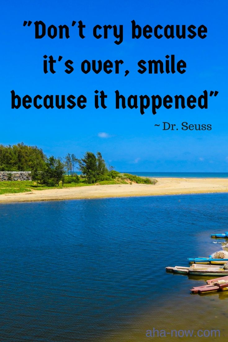 Cry and die inspirational quote motivational thoughts pictures -  Don T Cry Because It S Over Smile Because It Happened Positive Inspirationdaily