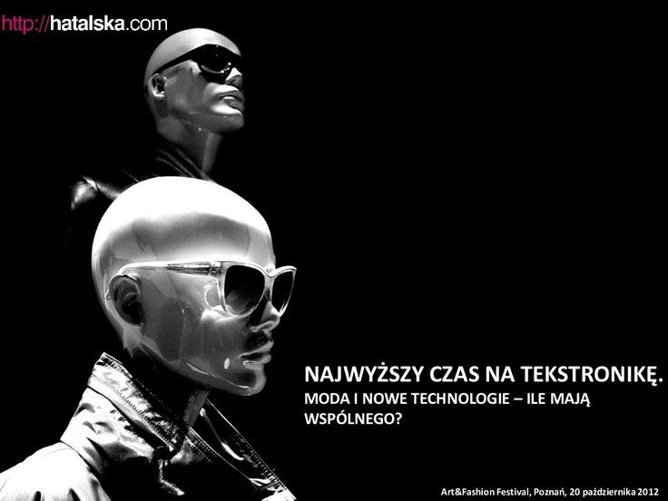 Najwyższy czas na tekstronikę - #Moda i nowe technologie - ile mają wspólnego - by Natalia #Hatalska via Slideshare