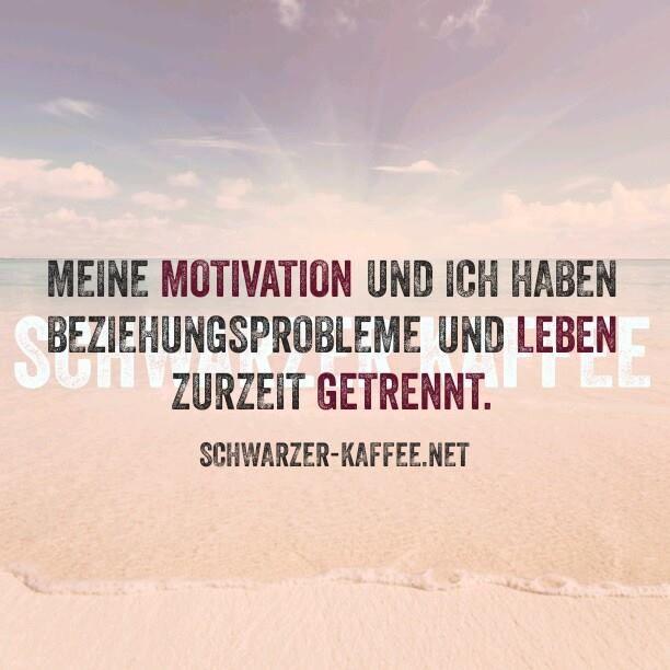~279~ Meine Motivation und ich haben Beziehungsprobleme und Leben zur Zeit getrennt.