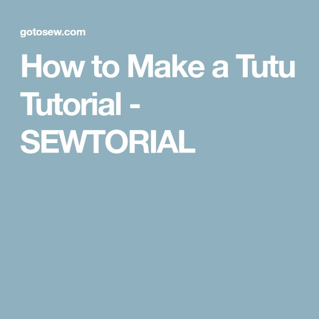 How to Make a Tutu Tutorial - SEWTORIAL
