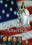 Our Lady of America--DVD presentation, Ignatius Press
