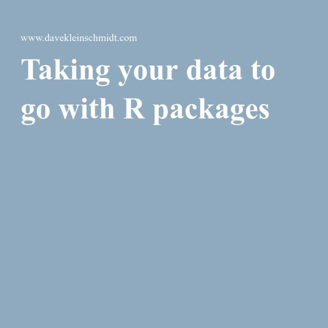 Taking your data to go with R packages