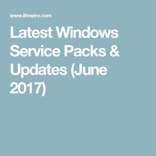 Latest Windows Service Packs & Updates (June 2017)