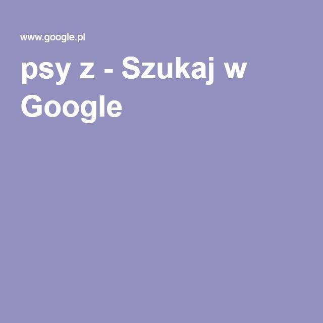 psy z - Szukaj w Google