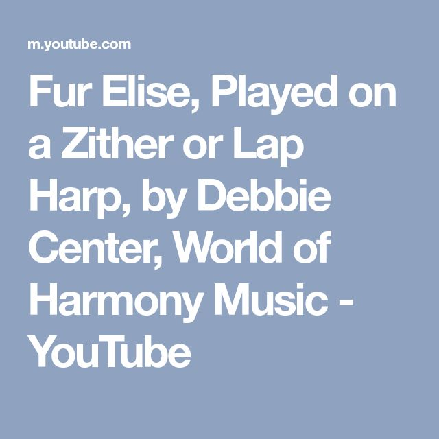 Fur Elise, Played on a Zither or Lap Harp, by Debbie Center, World of Harmony Music - YouTube