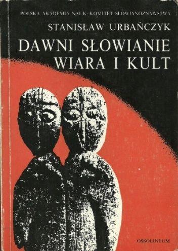 Dawni Słowianie - wiara i kult - Stanisław Urbańczyk - strona 8 - Lubimyczytać.pl