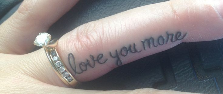 Love you more ring finger tattoo