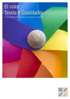 El color: Teoría y Cualidades, por Grupo Diseño y Publicidad El color como descomposición de la luz y su efecto en el diseño. Se trata de una breve revisión al concepto de color, sus cualidades y aplicaciones.