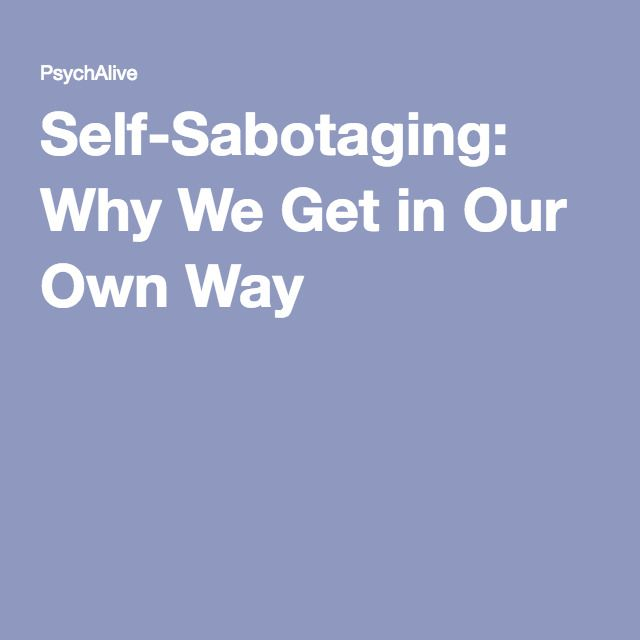 dating a self sabotager Greatist i'm looking for categories are you a self-sabotager -i'm scared of dating.
