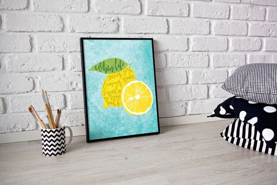 PRINT QUOTES – WHEN LIFE GIVES YOU LEMONS Every piece is handmade and edit through computer softwares to guarantee the quality and style our customers are looking for. Make this print quote part of your home today!.