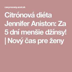 Citrónová diéta Jennifer Aniston: Za 5 dní menšie džínsy!   Nový čas pre ženy