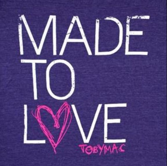 TobyMac- We were made to love!