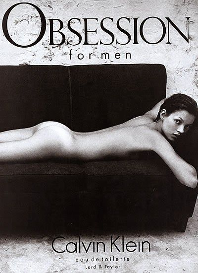 Calvin Klein Fragrance Ad- 1993 with Kate Moss. This ad was controversial because some felt the heroin chic images glamorized drug use.