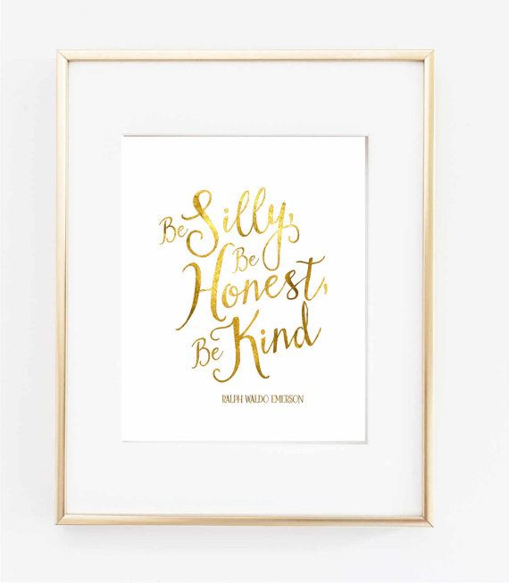 Gold Foil Print Be Silly Be Honest Be Kind by TheDigitalStudio