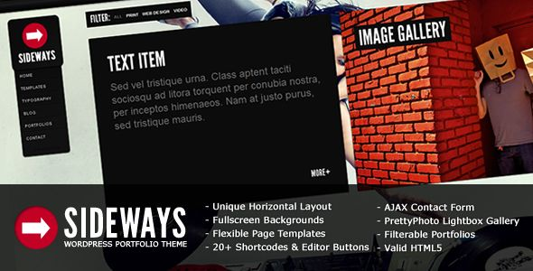 Sideways - Sideways is a portfolio theme that offers both horizontal and grid layouts. It incorporates eye catching full screen background images that scale to fit all resolutions and window sizes as well as strong and elegant typography and design.