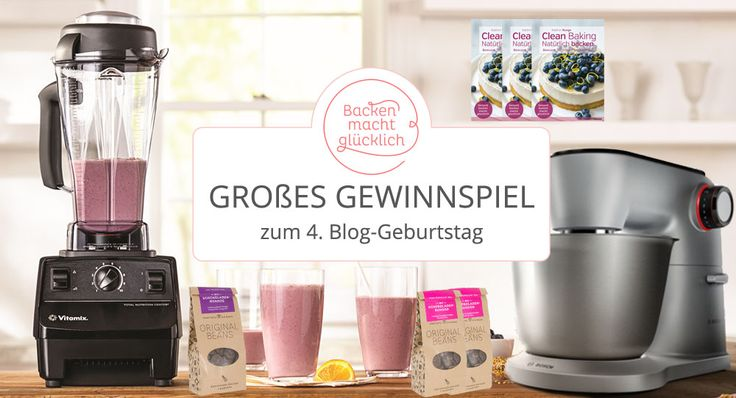 """Beim großen Gewinnspiel zum 4. Geburtstag von """"Backen macht glücklich"""" werden 1 Vtamix, 1 Bosch MUM Küchenmaschine und 10 Bücher """"Clean Baking"""" verlost"""