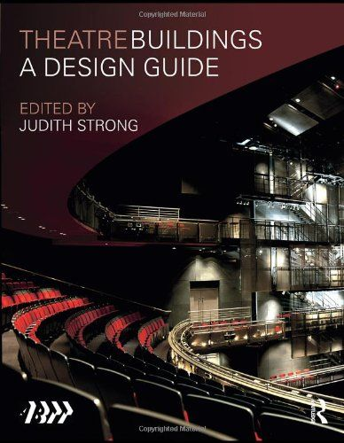 Theatre Buildings: A Design Guide by Association of British Theatre Technicians