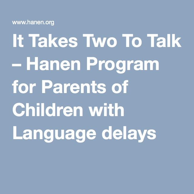 It Takes Two To Talk – Hanen Program for Parents of Children with Language delays