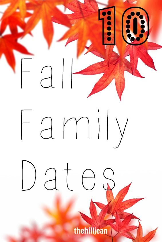 10 Fall Family Dates  - Getting back to school is hard and with all of the activities, you can begin to feel like your family is drifting apart. Use these simple activities to bring them back together!