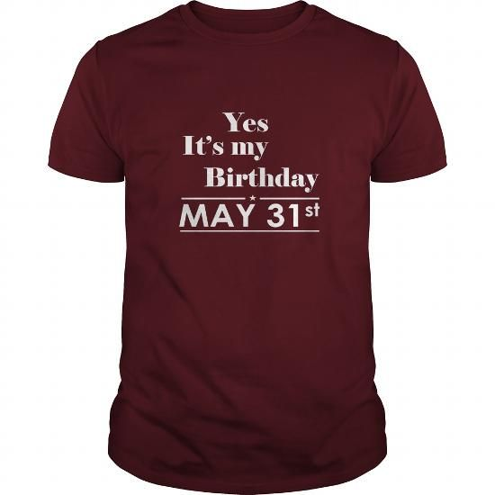 Birthday May 31 SHIRT FOR WOMENS AND MEN ,BIRTHDAY, QUEENS I LOVE MY HUSBAND ,WIFE Birthday May 31-TSHIRT BIRTHDAY Birthday May 31 yes it's my birthday LIMITED TIME ONLY. ORDER NOW if you like, Item Not Sold Anywhere Else. Amazing for you or gift for your family members and your friends. Thank you! #may #shirts