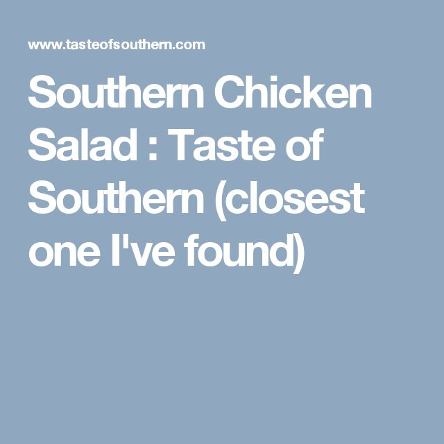 Southern Chicken Salad  : Taste of Southern (closest one I've found)