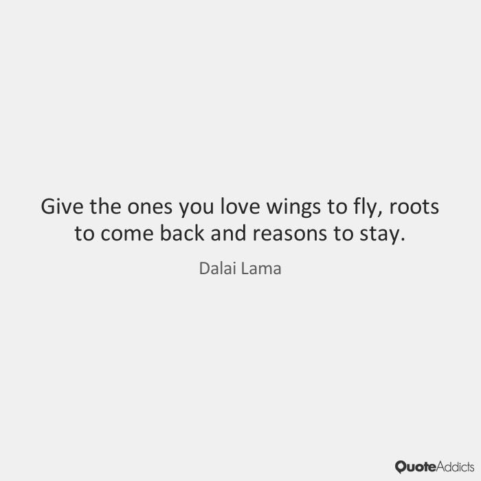 Good parents give their children roots and wings: roots to know where home is, and wings to fly off and practice what has been taught them. - Google Search