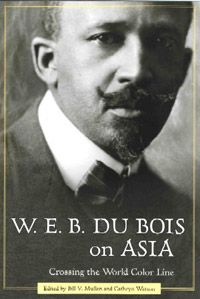 best w e b du bois images african americans  w e b du bois on asia crossing the world color line