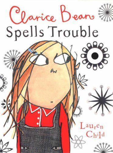 Lauren Child - Clarice Bean Spells Trouble
