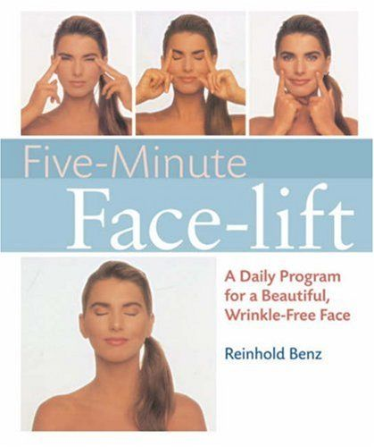 Five-Minute Face-lift: A Daily Program for a Beautiful, Wrinkle-Free Face $9.95