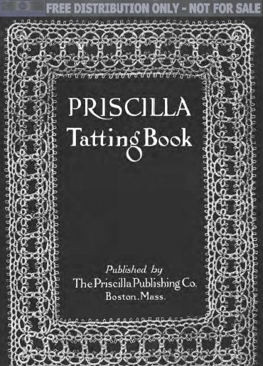 Priscilla Tatting Book, Boston, 1909, 33 pgs.  Complete tatting instructions, with some complex techniques. Patterns for edgings, insertions, medallions, yokes, doilies, collars, cuffs, baby caps and trimmings.  http://www.antiquepatternlibrary.org/pub/PDF/DeWittPriscillaTat1.pdf
