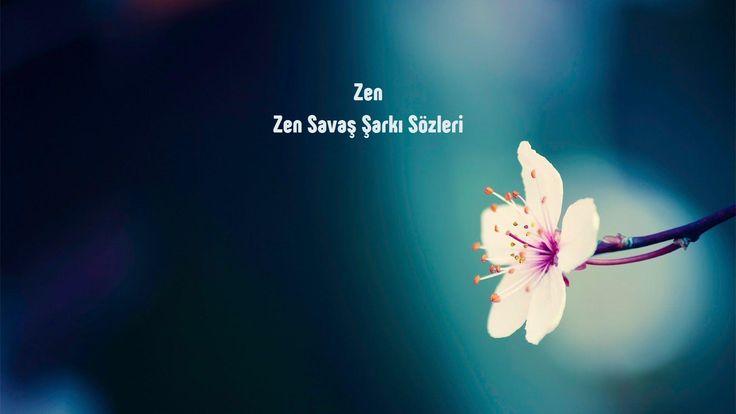 Zen Savaş sözleri http://sarki-sozleri.web.tr/zen-savas-sozleri/